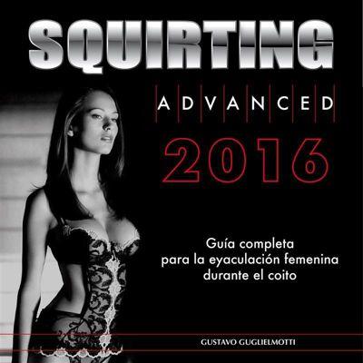 Squirting Advanced ESPAÑA, Gustavo Guglielmotti