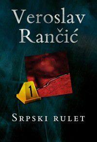 Srpski rulet, Veroslav Rancic