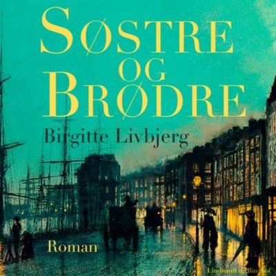 Søstre og brødre (uforkortet), Birgitte Livbjerg