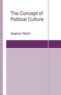 St Antony's Series: Concept of Political Culture, Stephen Welch