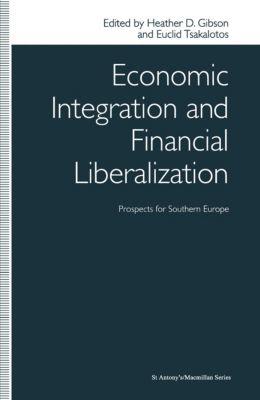 St Antony's Series: Economic Integration and Financial Liberalization