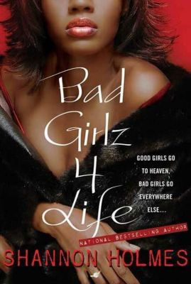 St. Martin's Griffin: Bad Girlz 4 Life, Shannon Holmes
