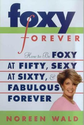 St. Martin's Griffin: Foxy Forever, Noreen Wald