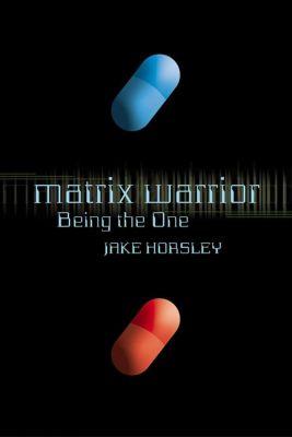 St. Martin's Griffin: Matrix Warrior, Jake Horsley