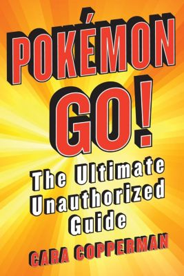 St. Martin's Griffin: Pokemon GO!, Cara Copperman