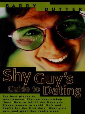 St. Martin's Griffin: The Shy Guy's Guide to Dating, Barry Dutter