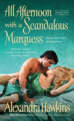 St. Martin's Paperbacks: All Afternoon with a Scandalous Marquess, Alexandra Hawkins