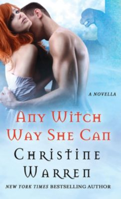 St. Martin's Paperbacks: Any Witch Way She Can, Christine Warren