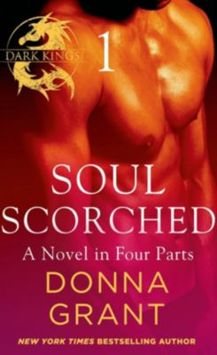 St. Martin's Paperbacks: Soul Scorched: Part 1, Donna Grant