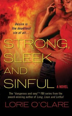 St. Martin's Paperbacks: Strong, Sleek and Sinful, Lorie O'Clare