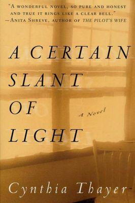 St. Martin's Press: A Certain Slant of Light, Cynthia Thayer