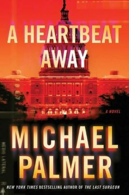 St. Martin's Press: A Heartbeat Away, Michael Palmer