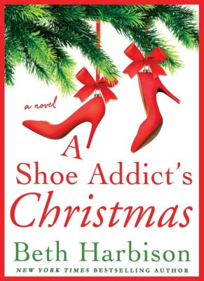 St. Martin's Press: A Shoe Addict's Christmas, Beth Harbison