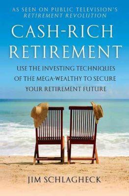 St. Martin's Press: Cash-Rich Retirement, Jim Schlagheck