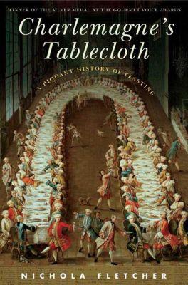 St. Martin's Press: Charlemagne's Tablecloth, Nichola Fletcher