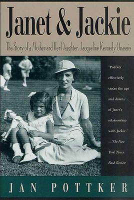 St. Martin's Press: Janet and Jackie, Jan Pottker