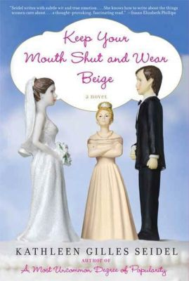 St. Martin's Press: Keep Your Mouth Shut and Wear Beige, Kathleen Gilles Seidel
