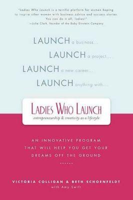 St. Martin's Press: Ladies Who Launch, Amy Swift, Beth Schoenfeldt, Victoria Colligan
