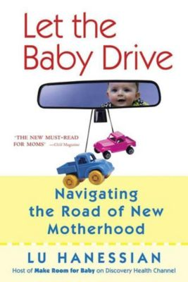 St. Martin's Press: Let the Baby Drive, Lu Hanessian