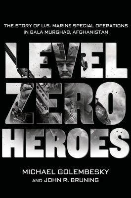 St. Martin's Press: Level Zero Heroes, John R. Bruning, Michael Golembesky