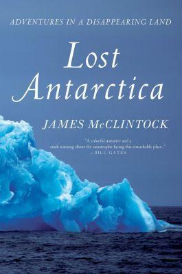St. Martin's Press: Lost Antarctica, James McClintock