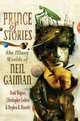 St. Martin's Press: Prince of Stories, Christopher Golden, Hank Wagner, Stephen R. Bissette