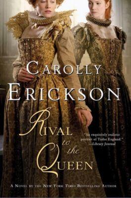 St. Martin's Press: Rival to the Queen, Carolly Erickson