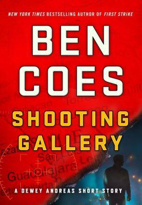 St. Martin's Press: Shooting Gallery, Ben Coes