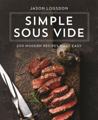 St. Martin's Press: Simple Sous Vide, Jason Logsdon