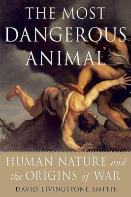 St. Martin's Press: The Most Dangerous Animal, David Livingstone Smith