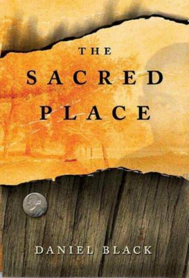 St. Martin's Press: The Sacred Place, Daniel Black