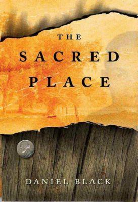 St. Martin's Press: The Sacred Place, Daniel Black
