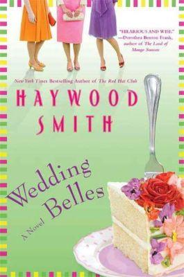 St. Martin's Press: Wedding Belles, Haywood Smith