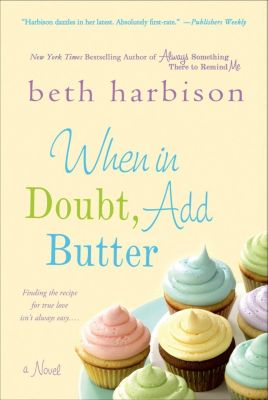St. Martin's Press: When in Doubt, Add Butter, Beth Harbison