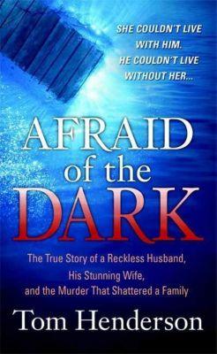 St. Martin's True Crime: Afraid of the Dark, Tom Henderson