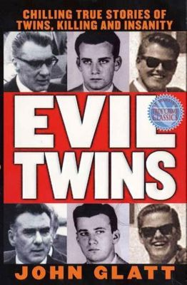 St. Martin's True Crime: Evil Twins, John Glatt