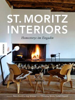 St. Moritz Interiors, Agi Simoes, Reto Guntli, Christine M. Halter-Oppelt