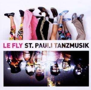 St.Pauli Tanzmusik, Le Fly