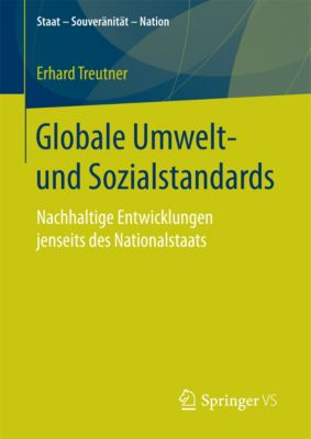 Staat – Souveränität – Nation: Globale Umwelt- und Sozialstandards, Erhard Treutner