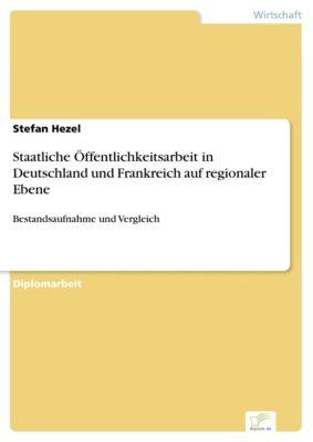 Staatliche Öffentlichkeitsarbeit in Deutschland und Frankreich auf regionaler Ebene, Stefan Hezel