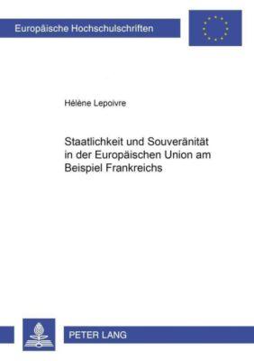 Staatlichkeit und Souveränität in der Europäischen Union am Beispiel Frankreichs, Hélène Lepoivre