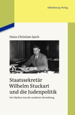 Staatssekretär Wilhelm Stuckart und die Judenpolitik, Hans-Christian Jasch