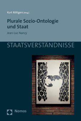 Staatsverständnisse: Plurale Sozio-Ontologie und Staat
