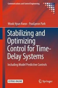Stabilizing and Optimizing Control for Time-Delay Systems, Wook Hyun Kwon, PooGyeon Park