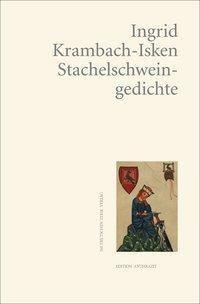 Stachelschweingedichte - Ingrid Krambach-Isken |