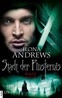 Stadt der Finsternis - Kalte Magie, Ilona Andrews
