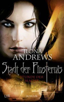 Stadt der Finsternis - Stunde der Macht - Ilona Andrews |