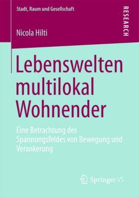 Stadt, Raum und Gesellschaft: Lebenswelten multilokal Wohnender, Nicola Hilti