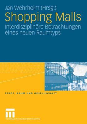 Stadt, Raum und Gesellschaft: Shopping Malls