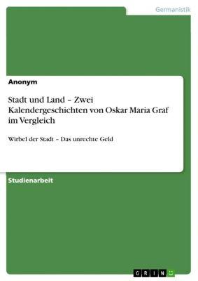 Stadt und Land – Zwei Kalendergeschichten von Oskar Maria Graf im Vergleich